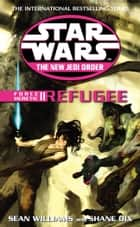 Star Wars: The New Jedi Order - Force Heretic II Refugee ebook by Sean Williams, Shane Dix