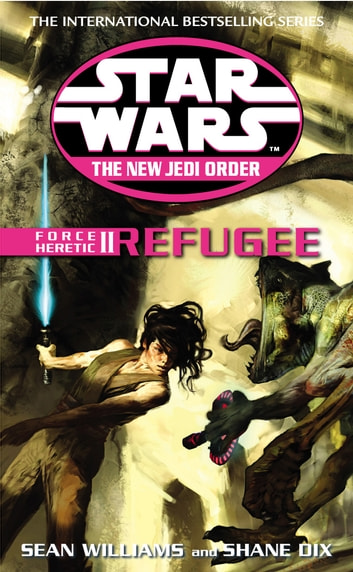 Star Wars: The New Jedi Order - Force Heretic II Refugee ebook by Sean Williams,Shane Dix