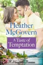 A Taste of Temptation eBook by Heather McGovern