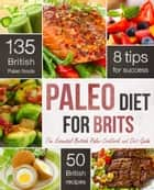The Paleo Diet for Brits: The Essential British Paleo Cookbook and Diet Guide ebook by Rockridge Press