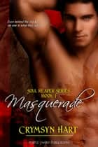 Soul Reaper Series Book 1: Masquerade ebook by Crymsyn Hart