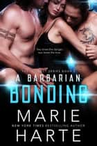 A Barbarian Bonding - The Instinct, #2 ebook by