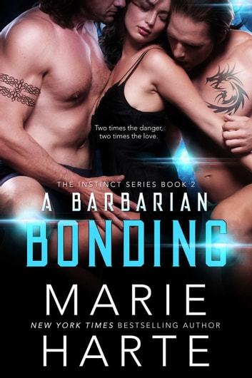 A Barbarian Bonding - The Instinct, #2 ebook by Marie Harte