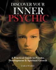 Discover Your Inner Psychic ebook by Tara Ward