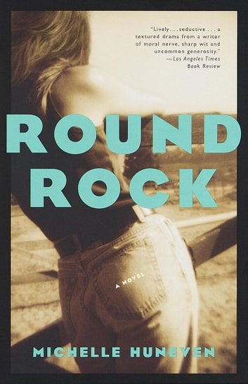 Round Rock eBook by Michelle Huneven