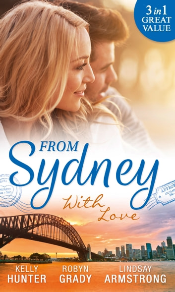 From Sydney With Love: With This Fling... / Losing Control / The Girl He Never Noticed (Mills & Boon M&B) ebook by Kelly Hunter,Robyn Grady,Lindsay Armstrong
