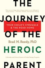 The Journey of the Heroic Parent, Your Child's Struggle & The Road Home
