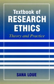 Textbook of Research Ethics - Theory and Practice ebook by Sana Loue