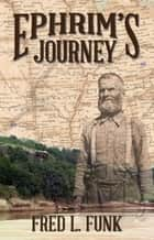Ephrim's Journey ebook by Fred L. Funk