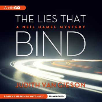 The Lies That Bind - A Neil Hamel Mystery audiobook by Judith Van Gieson