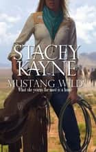Mustang Wild ebook by Stacey Kayne