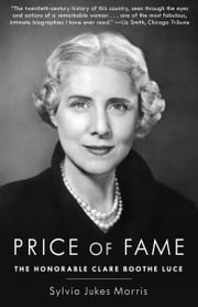 Price of Fame - The Honorable Clare Boothe Luce ebook by Sylvia Jukes Morris
