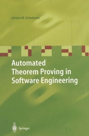 Automated Theorem Proving in Software Engineering ebook by D. Loveland, Johann M. Schumann