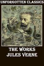 Jules Verne Complete: The Essential Collection ebook by