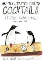 An Illustrated Guide to Cocktails ebook by Orr Shtuhl,Elizabeth Graeber