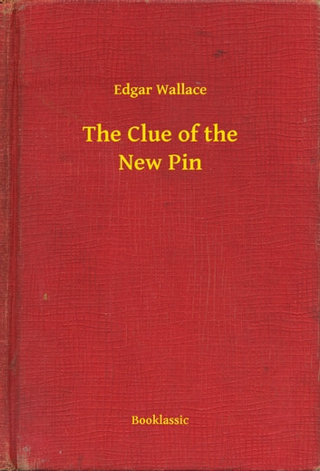 The Clue of the New Pin ebook by Edgar Wallace