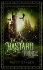 The Bastard Prince ebook by Patty Jansen