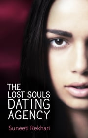 The Lost Souls Dating Agency ebook by Suneeti Rekhari