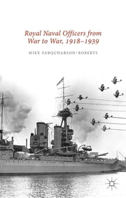 Royal Naval Officers from War to War, 1918-1939 ebook by Mike Farquharson-Roberts