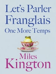 Let's parler Franglais one more temps ebook by Miles Kington
