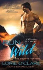Run Wild ebook by Lorie O'Clare