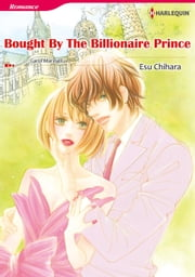 BOUGHT BY THE BILLIONAIRE PRINCE (Harlequin Comics) - Harlequin Comics ebook by Carol Marinelli, Esu Chihara