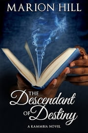 The Descendant of Destiny ebook by Marion Hill