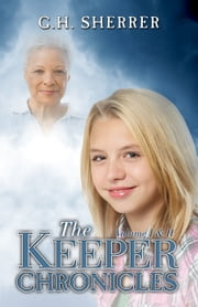 The Keeper Chronicles ebook by G.H. Sherrer