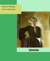Notes On Nursing : What It Is And What It Is Not ebook by Florence Nightingale