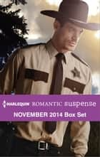 Harlequin Romantic Suspense November 2014 Box Set - Her Colton Lawman\High-Stakes Bachelor\Texas Stakeout\Designated Target ebook by Carla Cassidy, Cindy Dees, Virna DePaul,...
