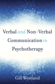 Verbal and Non-Verbal Communication in Psychotherapy ebook by Gill Westland