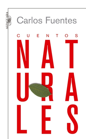Cuentos naturales ebook by Carlos Fuentes