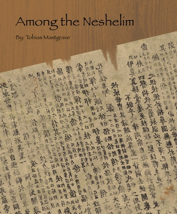 Among The Neshelim ebook by Tobias Mastgrave