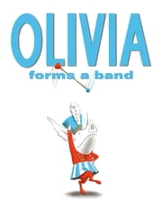 Olivia Forms a Band - with audio recording ebook by Ian Falconer,Ian Falconer,Dame Edna
