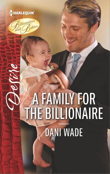 A Family for the Billionaire ebook by Dani Wade