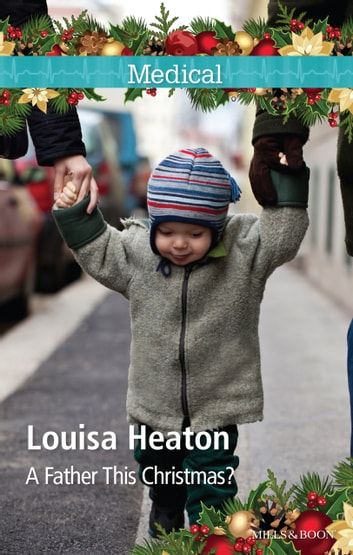 A Father This Christmas? ebook by Louisa Heaton