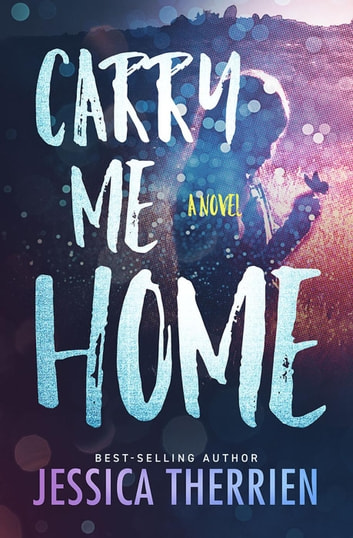 Carry Me Home ebook by Jessica Therrien