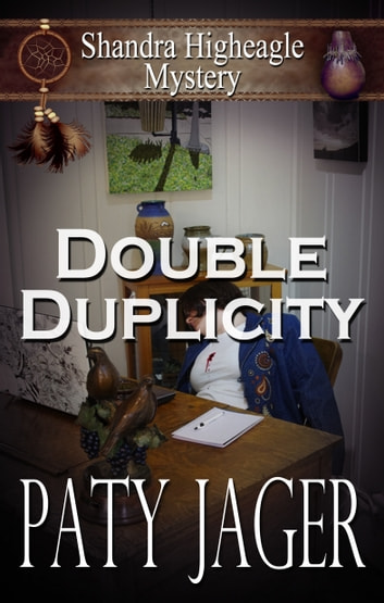 Double Duplicity - A Shandra Higheagle Mystery ebook by Paty Jager