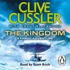 The Kingdom - FARGO Adventures #3 audiobook by Clive Cussler, Grant Blackwood