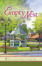 Empty Nest: Tales from Grace Chapel Inn ebook by Hanson, Pam