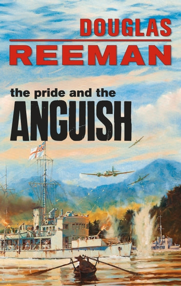Pride and the Anguish ebook by Douglas Reeman