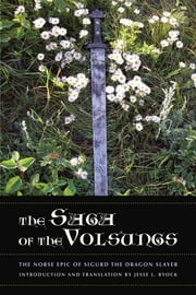 The Saga of the Volsungs - The Norse Epic of Sigurd the Dragon Slayer ebook by Jesse L. Byock