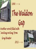 The Walden Gap ebook by Greg Minster