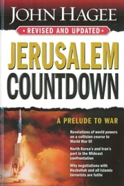 Jerusalem Countdown, Revised and Updated - A Prelude To War ebook by John Hagee