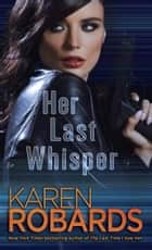 Her Last Whisper - A Novel ebook by Karen Robards
