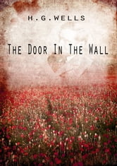 The Door In The Wall And Other Stories ebook by H G Wells