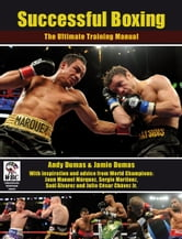 Successful Boxing - The Ultimate Training Manual ebook by Andy Dumas,Jamie Dumas