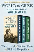 World in Crisis - Classic Accounts of World War II ebook by