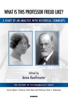 What is this Professor Freud Like? ebook by Anna Koellreuter