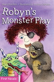 Robyn's Monster Play ebook by Hazel Hutchins,Yvonne Cathcart